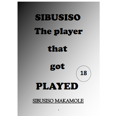 Sibusiso The Player That Got Played