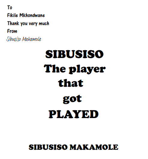Sibusiso The Player That Got Played by SIBUSISO MAKAMOLE