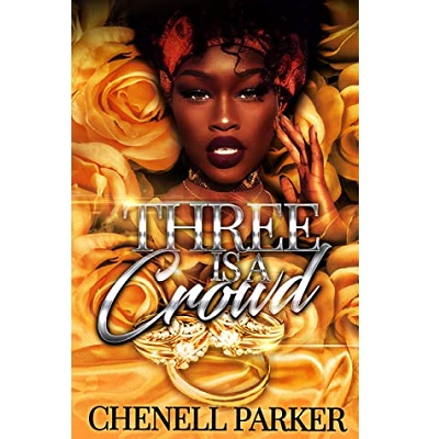 Three Is A Crowd by Chenell Parker PDF Download