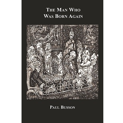 The Man Who Was Born Again by Paul Busson
